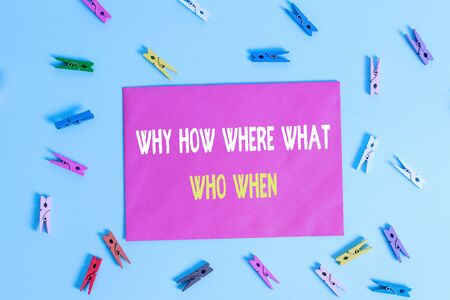 Conceptual hand writing showing Why How Where What Who When. Concept meaning Questions to find solutions Query Asking Colored clothespin rectangle shaped paper blue background 版權商用圖片