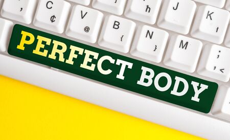 Writing note showing Perfect Body. Business concept for Having a body that is dreamily in shape and in healthy state White pc keyboard with note paper above the white background