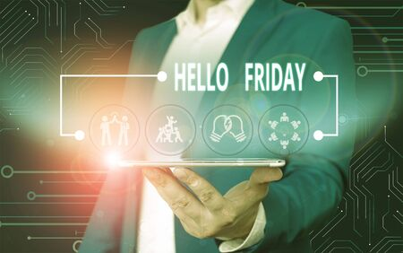 Text sign showing Hello Friday. Business photo text Greetings on Fridays because it is the end of the work week Male human wear formal work suit presenting presentation using smart device