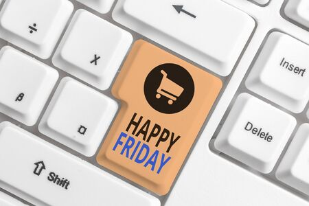 Word writing text Happy Friday. Business photo showcasing Greetings on Fridays because it is the end of the work week White pc keyboard with empty note paper above white background key copy space