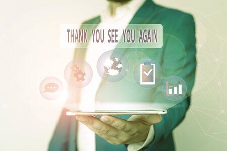 Conceptual hand writing showing Thank You See You Again. Concept meaning Appreciation Gratitude Thanks I will be back soon Male human wear formal suit presenting using smart device