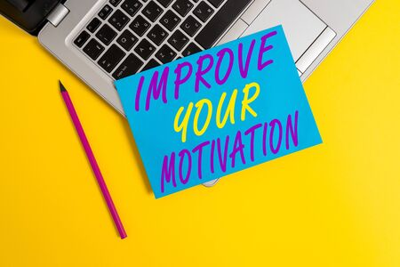 Conceptual hand writing showing Improve Your Motivation. Concept meaning Boost your self drive Enhance Motives and Goals Metallic laptop small paper sheet pencil colored background Stock Photo