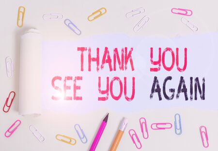 Conceptual hand writing showing Thank You See You Again. Concept meaning Appreciation Gratitude Thanks I will be back soon