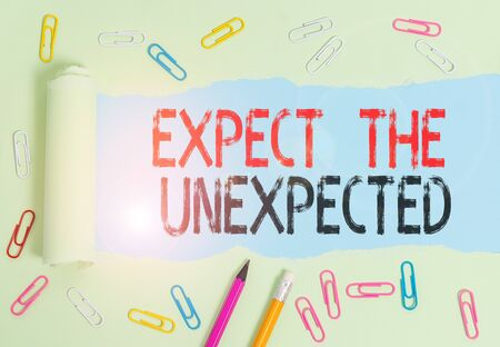 Conceptual hand writing showing Expect The Unexpected. Concept meaning Anything can Happen Consider all Possible Events