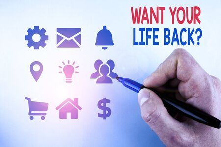 Writing note showing Want Your Life Back Question. Business concept for Have again our Lives Take Control of our Being Male designing layout presentation concept for business promotion