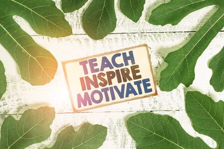 Text sign showing Teach Inspire Motivate. Business photo text Spark the Imagination to Feel the need to Learn