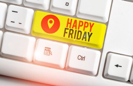 Text sign showing Happy Friday. Business photo showcasing Greetings on Fridays because it is the end of the work week White pc keyboard with empty note paper above white background key copy space