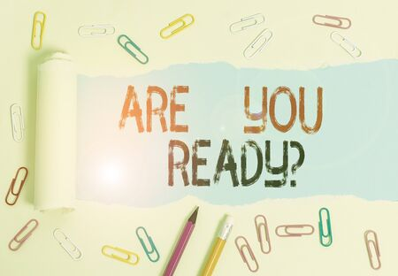 Conceptual hand writing showing Are You Ready Question. Concept meaning Setting oneself on the activity Being Prepared Stock Photo
