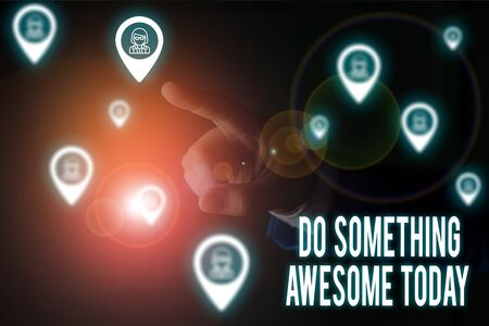 Writing note showing Do Something Awesome Today. Business concept for Make an incredible action motivate yourself Male wear formal work suit presenting presentation smart device