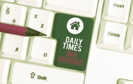 Text sign showing Daily Times Big Announcement. Business photo text bringing actions fast using website or tv White pc keyboard with empty note paper above white background key copy space