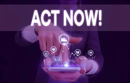 Conceptual hand writing showing Act Now. Concept meaning fulfil the function or serve the purpose of Take action Do something Woman wear work suit presenting presentation smart device