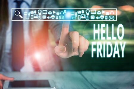 Writing note showing Hello Friday. Business concept for Greetings on Fridays because it is the end of the work week Woman wear formal work suit presenting presentation using smart device