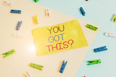Handwriting text writing You Got This Question. Conceptual photo Believe that showing will succeed in doing something Colored clothespin paper empty reminder yellow blue floor background office