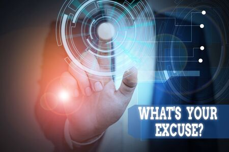 Text sign showing What S Your Excuse Question. Business photo text Explanations for not doing something Inquiry Male human wear formal work suit presenting presentation using smart device