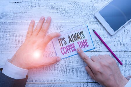 Writing note showing It S Always Coffee Time. Business concept for quote for caffeine lovers Drink all over day