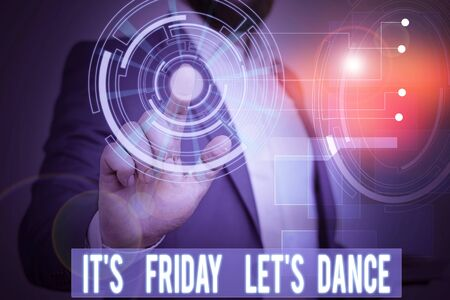 Handwriting text writing Its Friday Lets Dance. Conceptual photo Celebrate starting the weekend Go party Disco Music Male human wear formal work suit presenting presentation using smart device