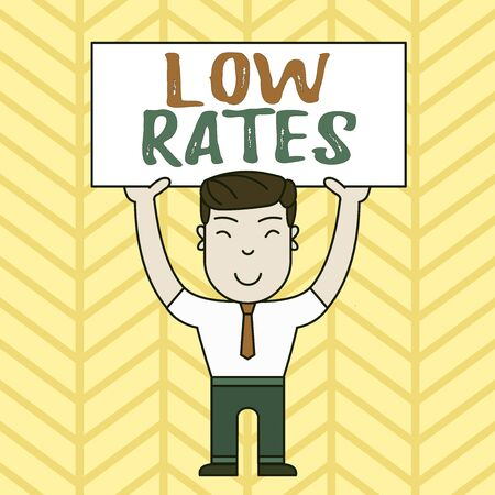 Text sign showing Low Rates. Business photo showcasing A cost of an item or service which is usualy at its smallest price Smiling Man Standing Holding Big Empty Placard Overhead with Both Hands Banco de Imagens