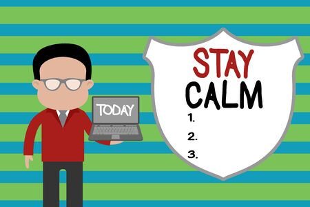 Conceptual hand writing showing Stay Calm. Concept meaning Maintain in a state of motion smoothly even under pressure Man in suit wearing eyeglasses holding open laptop photo Art