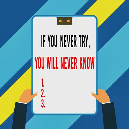 Word writing text If You Never Try You Will Never Know. Business photo showcasing Inspiration to make new thing Two executive male hands holding electronic device geometrical background
