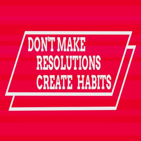 Text sign showing Don T Make Resolutions Create Habits. Business photo text Routine for everyday to achieve goals Different Width Alternating Horizontal Stripes Ribbons in Magenta Shades