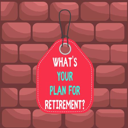 Handwriting text What S Your Plan For Retirement Question. Conceptual photo Savings Pension Elderly retire Empty tag blank space colorful background label rectangle attached string