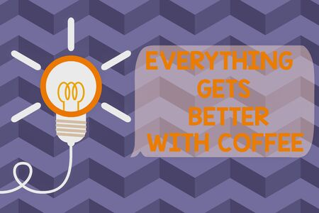 Text sign showing Everything Gets Better With Coffee. Business photo text Have a hot drink when having problems Big idea light bulb. Successful turning idea invention innovation. Startup
