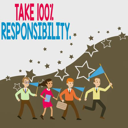 Conceptual hand writing showing Take 100 Percent Responsibility. Concept meaning be fully accountable for your Actions and Thoughts Crowd Flags Headed by Leader Running Demonstration Meeting