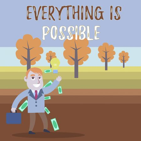 Conceptual hand writing showing Everything Is Possible. Concept meaning Any outcome could occur Anything can happen Successful Businessman Generating Idea or Finding Solution
