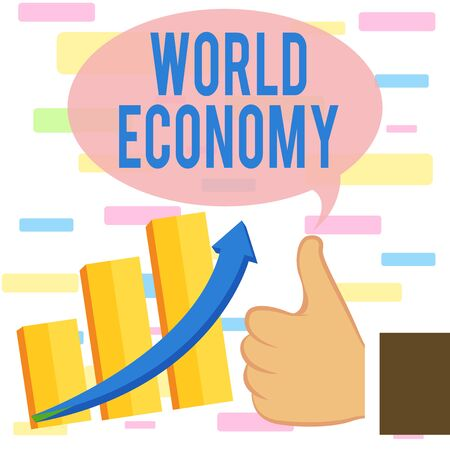 Writing note showing World Economy. Business concept for Global Worldwide International markets trade money exchange Thumb Up Good Performance Success Escalating Bar Graph Ascending Arrow