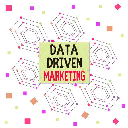 Text sign showing Data Driven Marketing. Business photo showcasing Strategy built on Insights Analysis from interactions Centered Hexagon Concentric Pattern Randomly Scattered Colored Squares