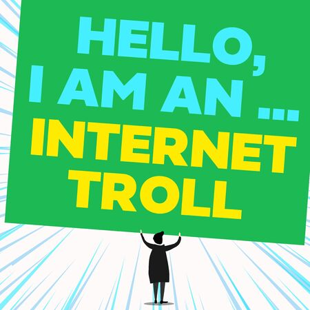 Handwriting text writing Hello I Am An Internet Troll. Conceptual photo Social media troubles discussions arguments Back view standing short hair woman dress hands up holding blank rectangle