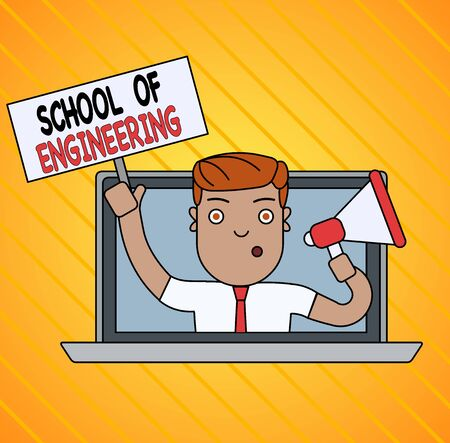 Conceptual hand writing showing School Of Engineering. Concept meaning college to study mechanical communication subjects Man Speaking Through Laptop into Megaphone Plate with Handle