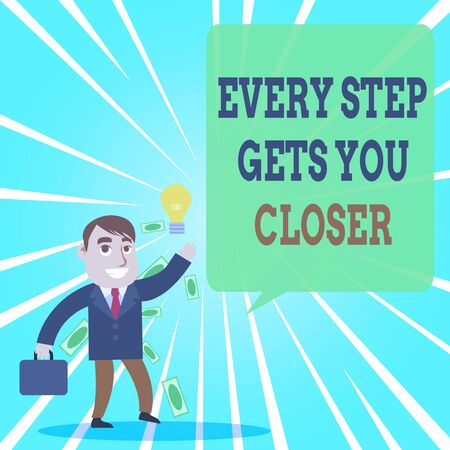 Text sign showing Every Step Gets You Closer. Business photo text Keep moving to reach your goals objectives Successful Businessman or Clerk Generating Good Idea or Finding Solution