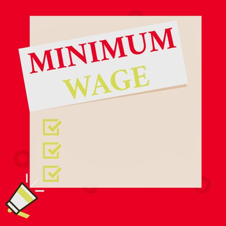 Conceptual hand writing showing Minimum Wage. Concept meaning the lowest wage permitted by law or by a special agreement Speaking trumpet on left bottom and paper to rectangle background
