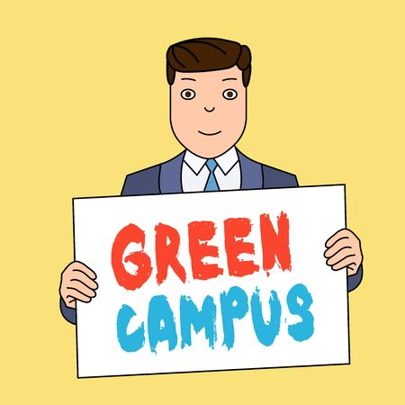 Writing note showing Green Campus. Business concept for sustainable and environmentally friendly educational facility Smiling Man Holding Suit Poster Board in Front of Himself