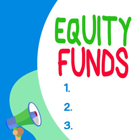 Conceptual hand writing showing Equity Funds. Concept meaning type of mutual fund that buys ownership in businesses Blank huge balloon empty text with small megaphone. Announcement