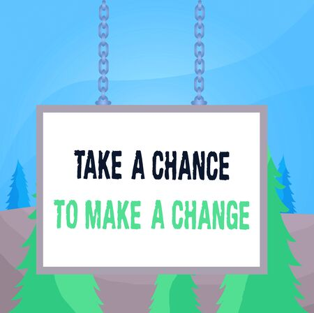 Word writing text Take A Chance To Make A Change. Business photo showcasing dont lose opportunity to reach bigger things Whiteboard rectangle frame empty space attached surface chain blank panel