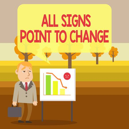 Conceptual hand writing showing All Signs Point To Change. Concept meaning Necessity of doing things differently new vision Businessman with Brief Case Standing Whiteboard Bar Chart