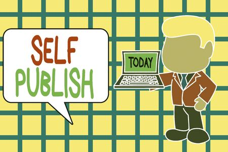 Text sign showing Self Publish. Business photo text published their work independently and at their own expense Standing professional businessman holding open laptop right hand side