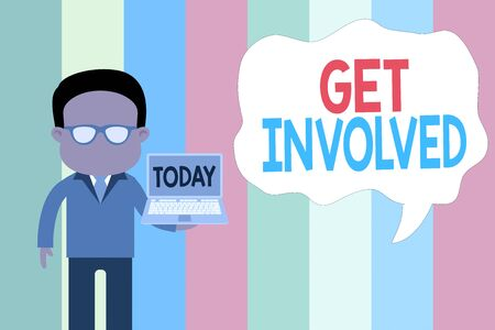 Text sign showing Get Involved. Business photo showcasing Take part in an activity or event To establish an association Standing man in suit wearing eyeglasses holding open laptop photo Art