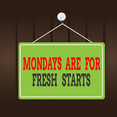 Writing note showing Mondays Are For Fresh Starts. Business concept for Begin again every week have a good morning Memo reminder empty board attached background rectangle