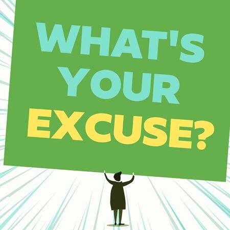 Handwriting text writing What S Your Excuse Question. Conceptual photo Explanations for not doing something Inquiry Back view standing short hair woman dress hands up holding blank rectangle