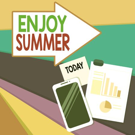 Handwriting text writing Enjoy Summer. Conceptual photo taking a break from school and spending holidays in the beach Layout Smartphone Off Sticky Notes Clipboard with Pie Chart and Bar Graph