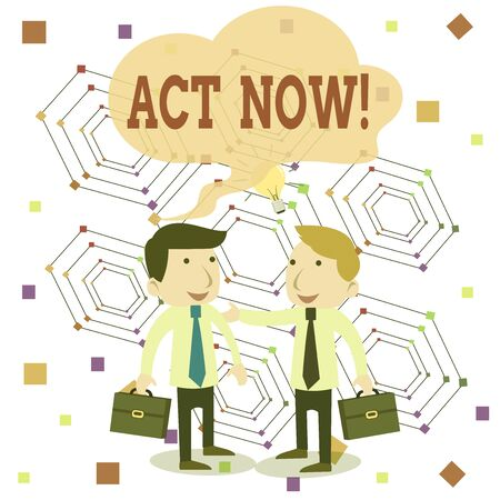 Writing note showing Act Now. Business concept for fulfil the function or serve the purpose of Take action Do something Two White Businessmen Colleagues with Brief Cases Sharing Idea Solution