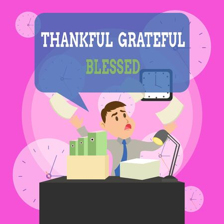 Writing note showing Thankful Grateful Blessed. Business concept for Appreciation gratitude good mood attitude Male Manager Cluttered Workspace Overflow Time Shortage