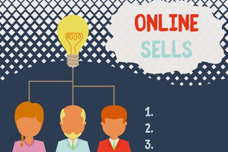 Conceptual hand writing showing Online Sells. Concept meaning sellers directly sell goods or services over the Internet Three executive persons sharing idea Startup team meeting