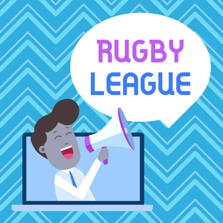 Text sign showing Rugby League. Business photo text form of rugby football played between teams of 13 players Man Speaking Through Laptop into Loudhailer Blank Speech Bubble Announce