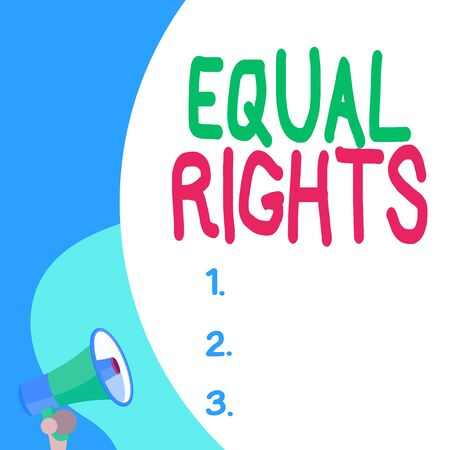 Conceptual hand writing showing Equal Rights. Concept meaning Equality before the law when all showing have the same rights Blank huge balloon empty text with small megaphone. Announcement Imagens - 132017651