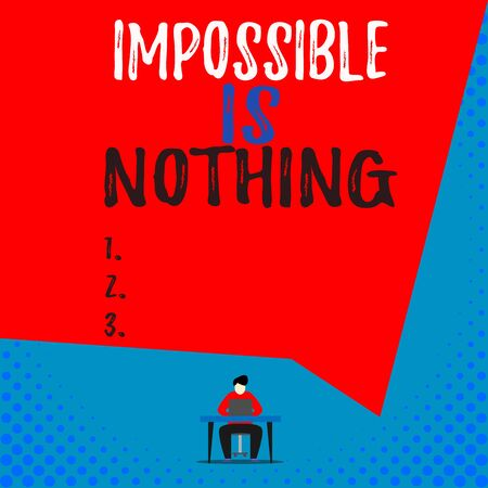 Text sign showing Impossible Is Nothing. Business photo showcasing Anything is Possible Believe the Realm of Possibility View young man sitting chair desk working open laptop geometric background