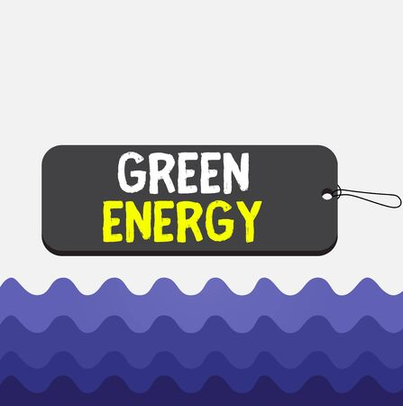 Conceptual hand writing showing Green Energy. Concept meaning comes from natural sources and does not harm the ecosystem Label tag badge rectangle shaped string colorful background